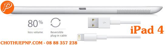 Cho Thuê iPad 4 Kết nối Lightning nhỏ hơn, thông minh hơn