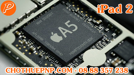 iPad 2có cấu hình hơi kém với bộ xử lý Dual-Core Apple A5, RAM 512MB